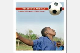 Broschüre 2010: Wir bleiben am Ball
