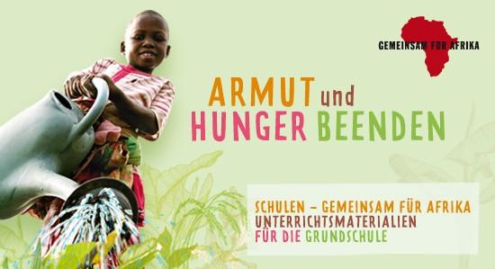 Grundschulmaterial Armut und Hunger beenden © GEMEINSAM FÜR AFRIKA._©GEMEINSAM FÜR AFRIKA