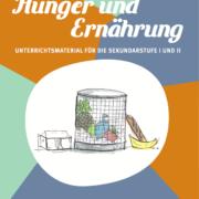 Modul Hunger und Ernährung SEK_©GEMEINSAM FÜR AFRIKA