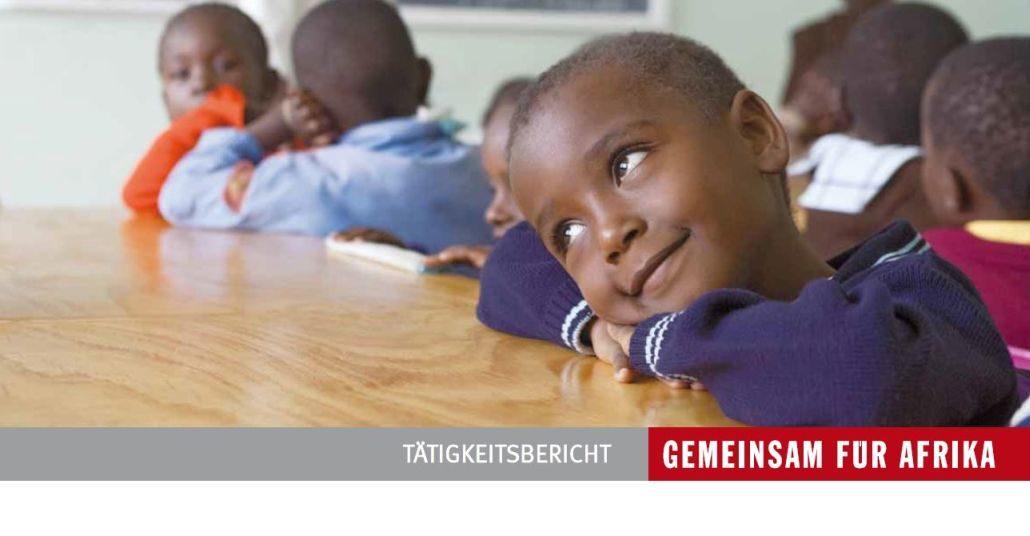 Jahresbericht GEMEINSAM FÜR AFRIKA 2010/1._©GEMEINSAM FÜR AFRIKA