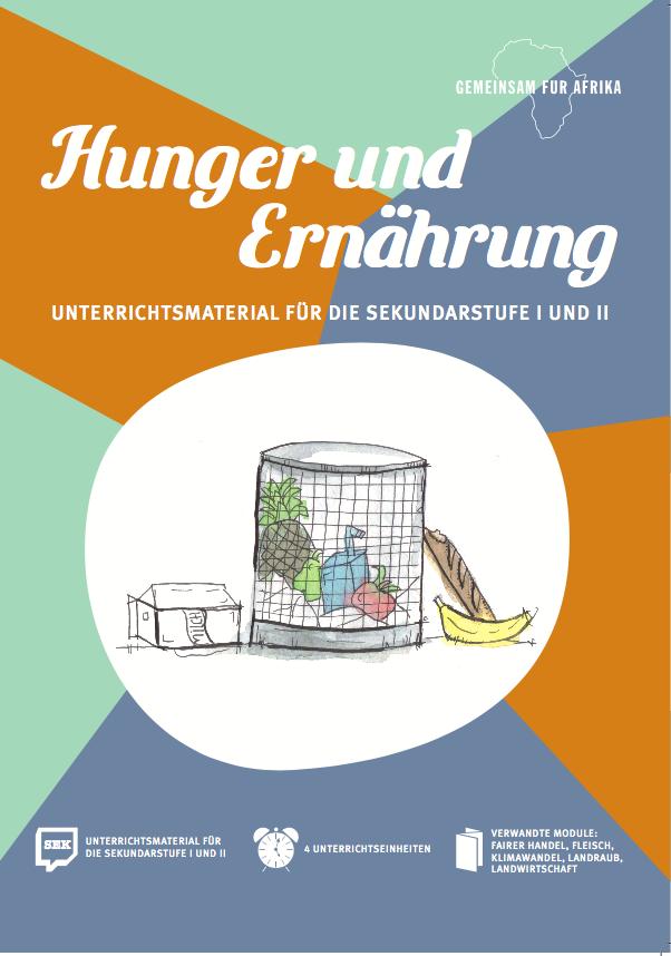 Modul Hunger und Ernährung für die Sekundarstufe © Gemeinsam für Afrika