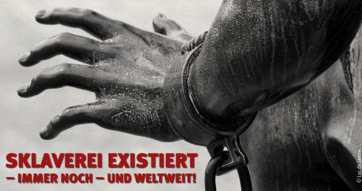 Moderne Sklaverei. Sklaverei existiert - immer noch - und weltweit_©Luc De Leeuw