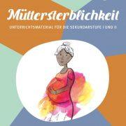 Modul Müttersterblichkeit_SEK_©GEMEINSAM FÜR AFRIKA